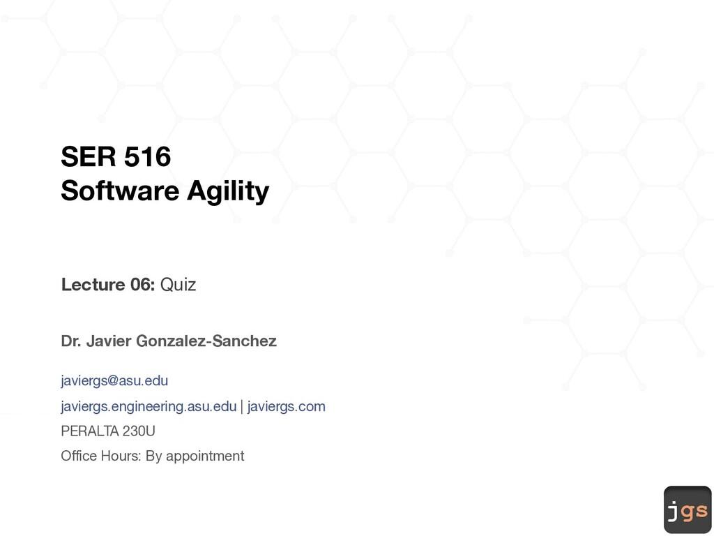 jgs SER 516 Software Agility Lecture 06: Quiz D...