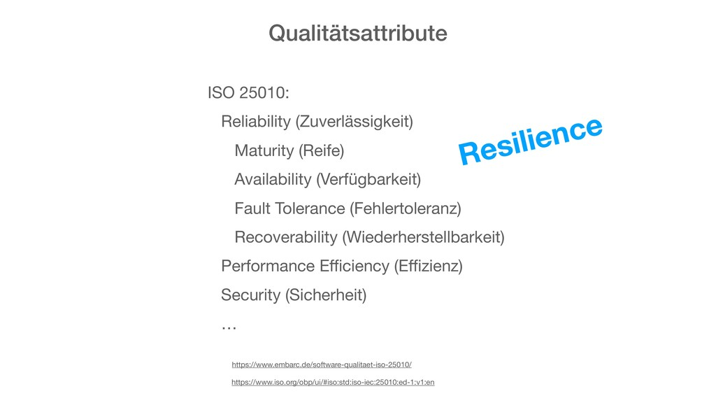 Qualitätsattribute ISO 25010:  Reliability (Zuv...