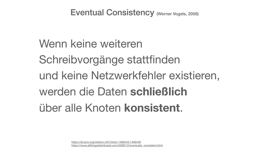 Eventual Consistency (Werner Vogels, 2008) http...