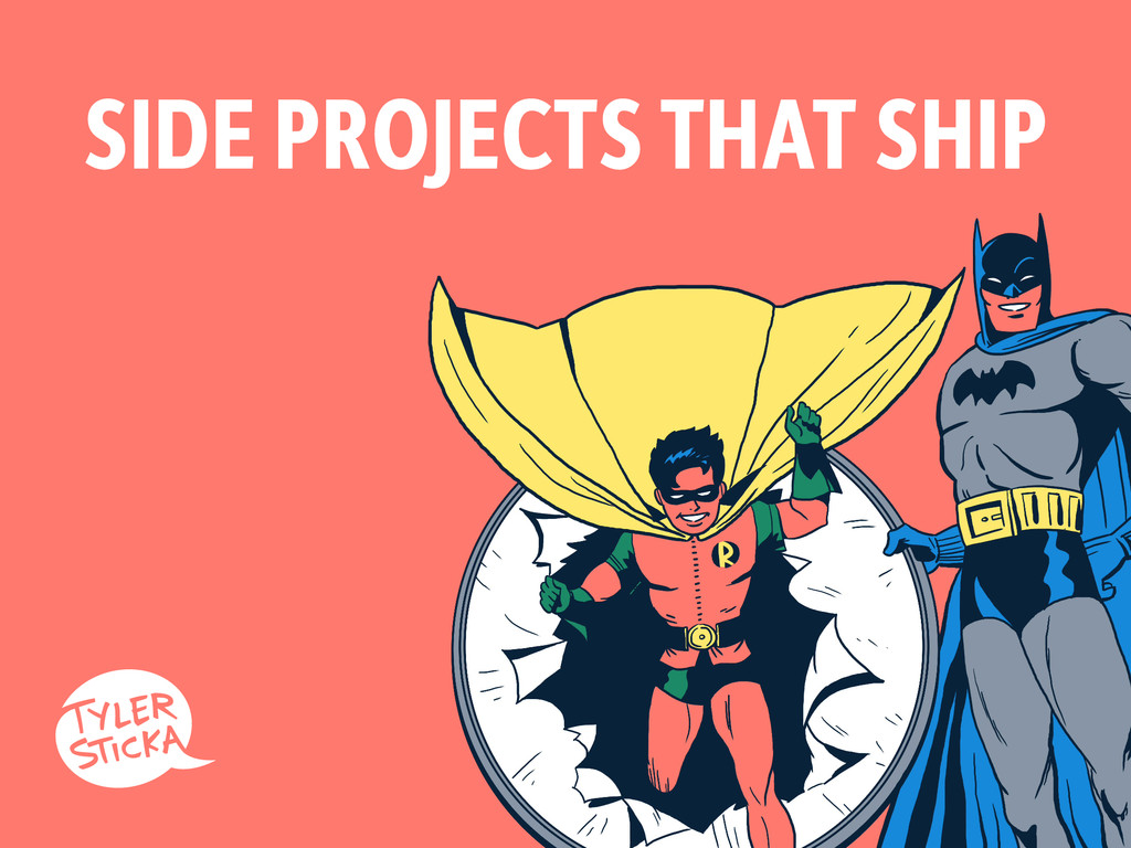 SIDE PROJECTS THAT SHIP