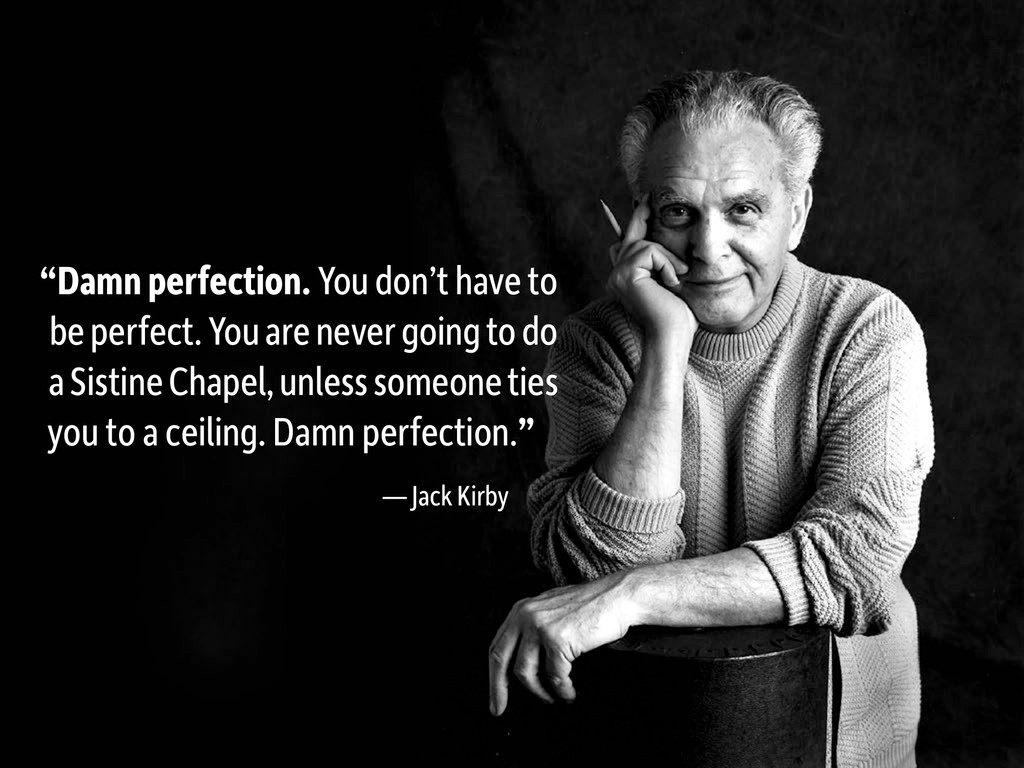 """Damn perfection. You don't have to be perfect...."