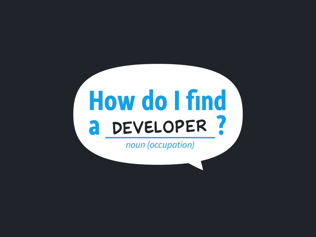 How do I find a ? noun (occupation) DevEloper