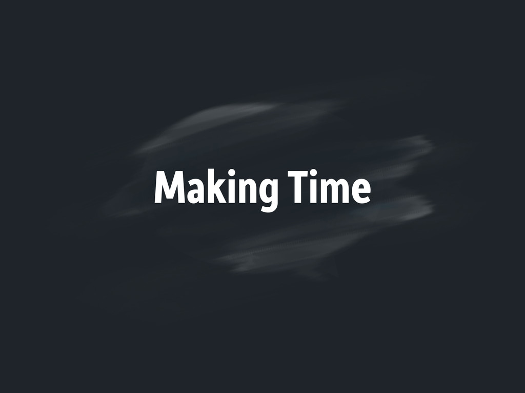 Making Time