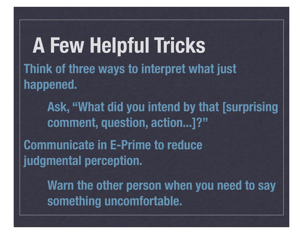 A Few Helpful Tricks Think of three ways to int...