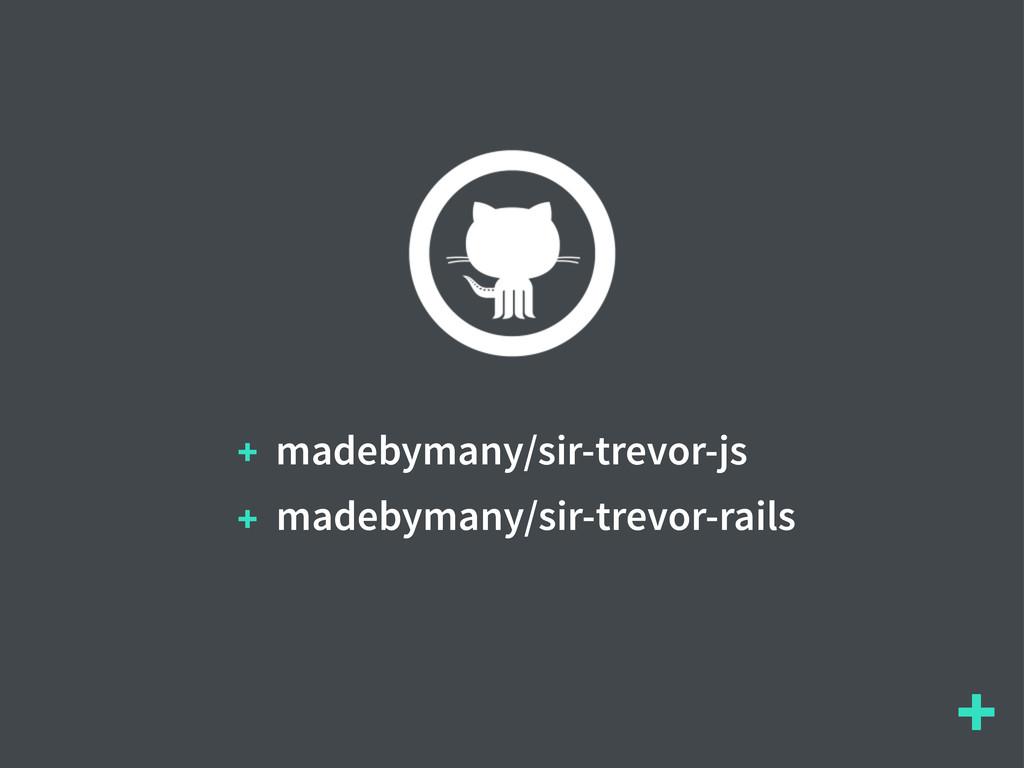 + madebymany/sir-trevor-js madebymany/sir-trevo...