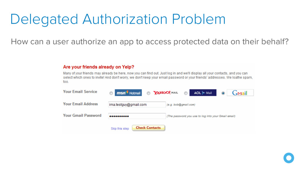 Delegated Authorization Problem How can a user ...
