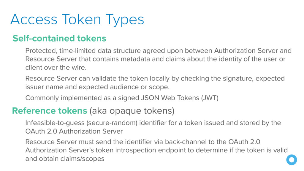 Access Token Types Self-contained tokens Protec...