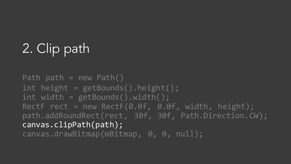 Path path = new Path() int height = getBounds()...