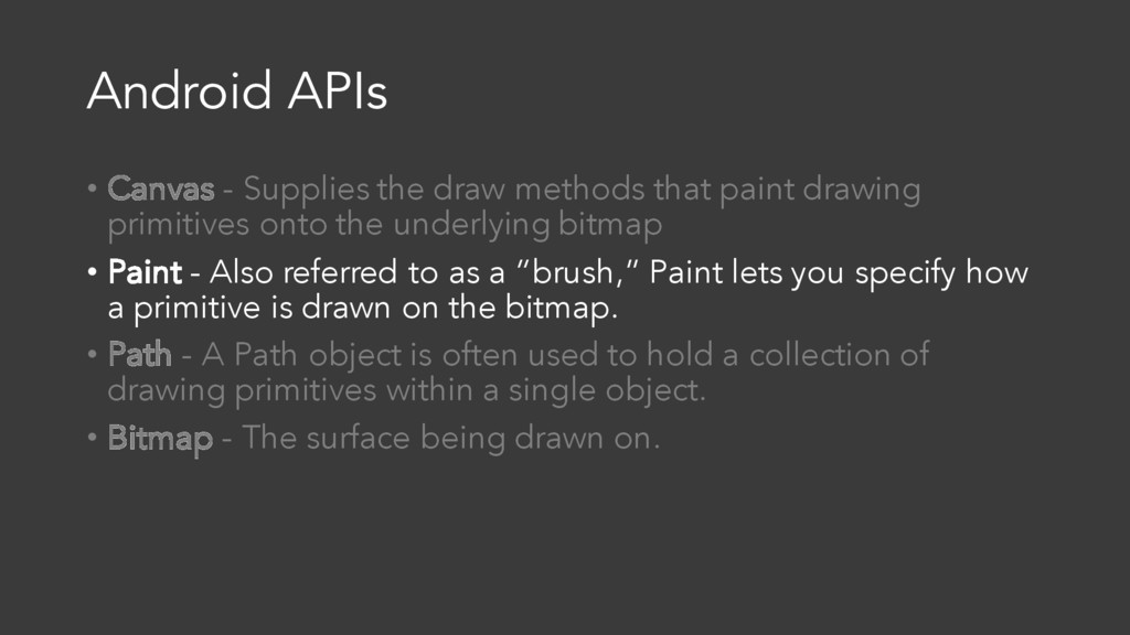 Android APIs • Canvas - Supplies the draw metho...