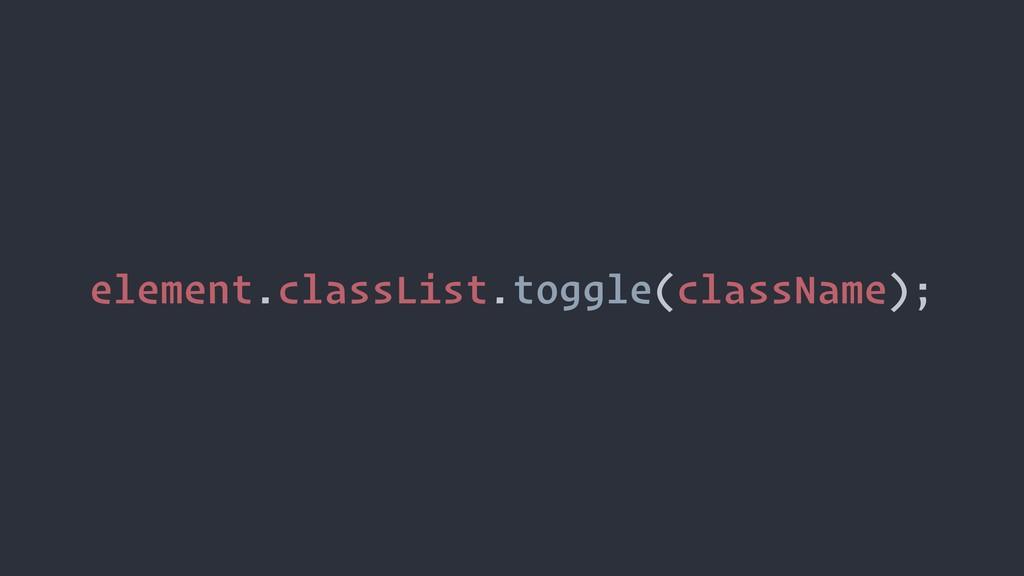 element.classList.toggle(className);