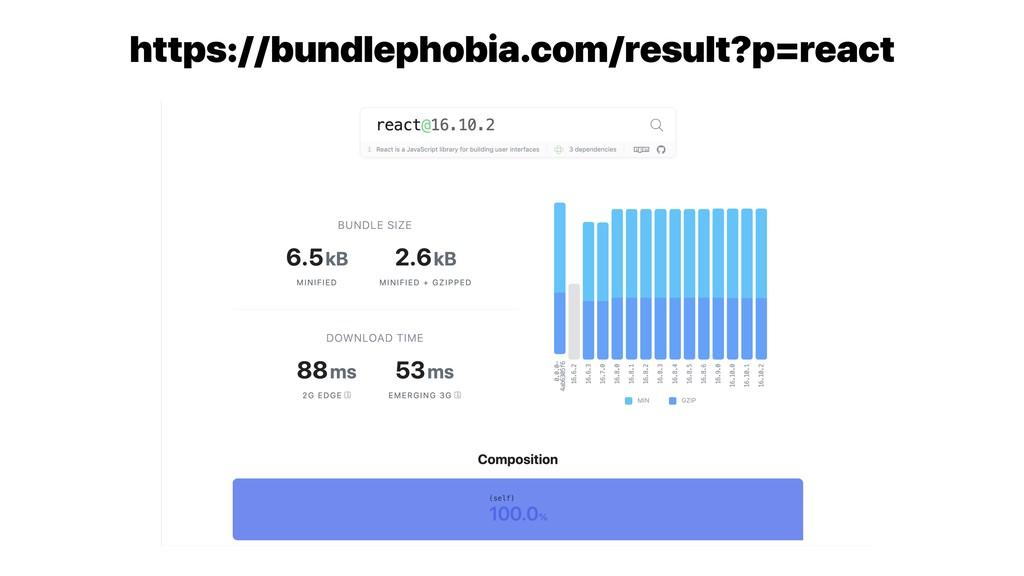 https://bundlephobia.com/result?p=react