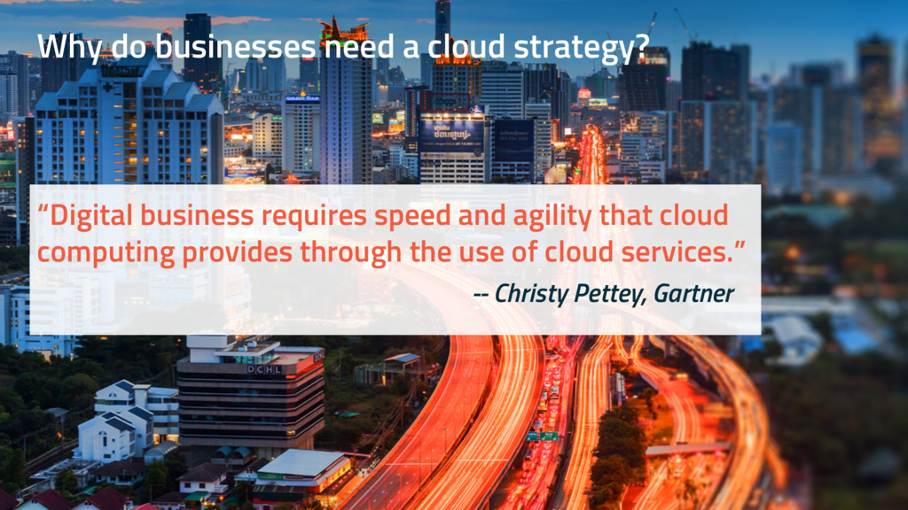 """Why do businesses need a cloud strategy? """"Digit..."""