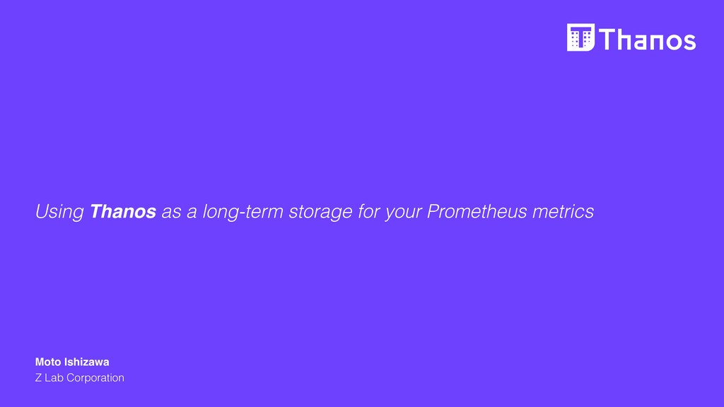 Using Thanos as a long-term storage for your Pr...