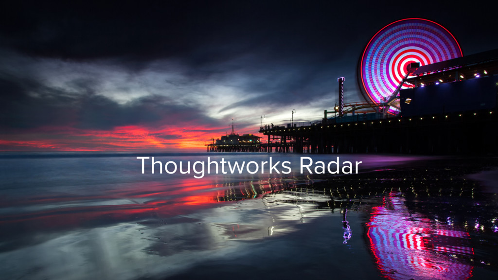 Thoughtworks Radar