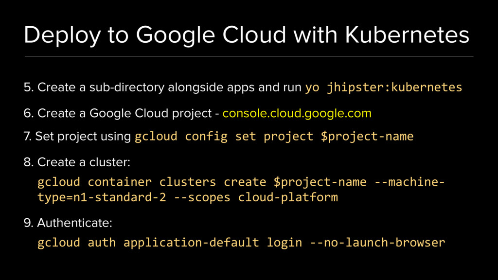 Deploy to Google Cloud with Kubernetes 5. Creat...