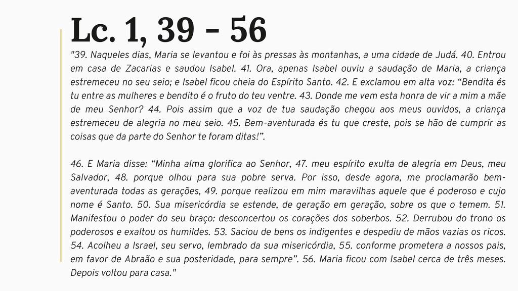 """Lc. 1, 39 - 56 """"39. Naqueles dias, Maria se lev..."""