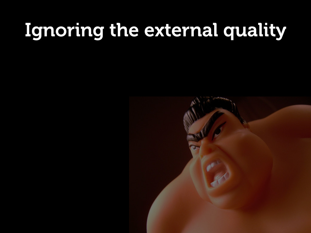 Ignoring the external quality