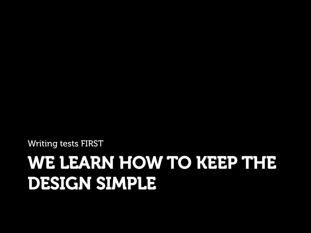 WE LEARN HOW TO KEEP THE DESIGN SIMPLE Writing ...