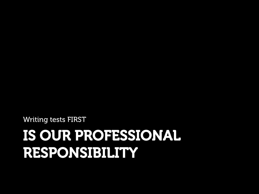 IS OUR PROFESSIONAL RESPONSIBILITY Writing test...