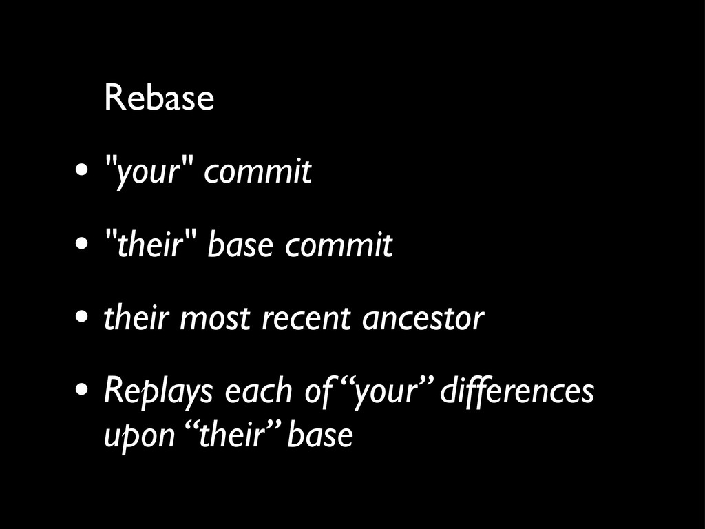 "Rebase • ""your"" commit • ""their"" base commit • ..."