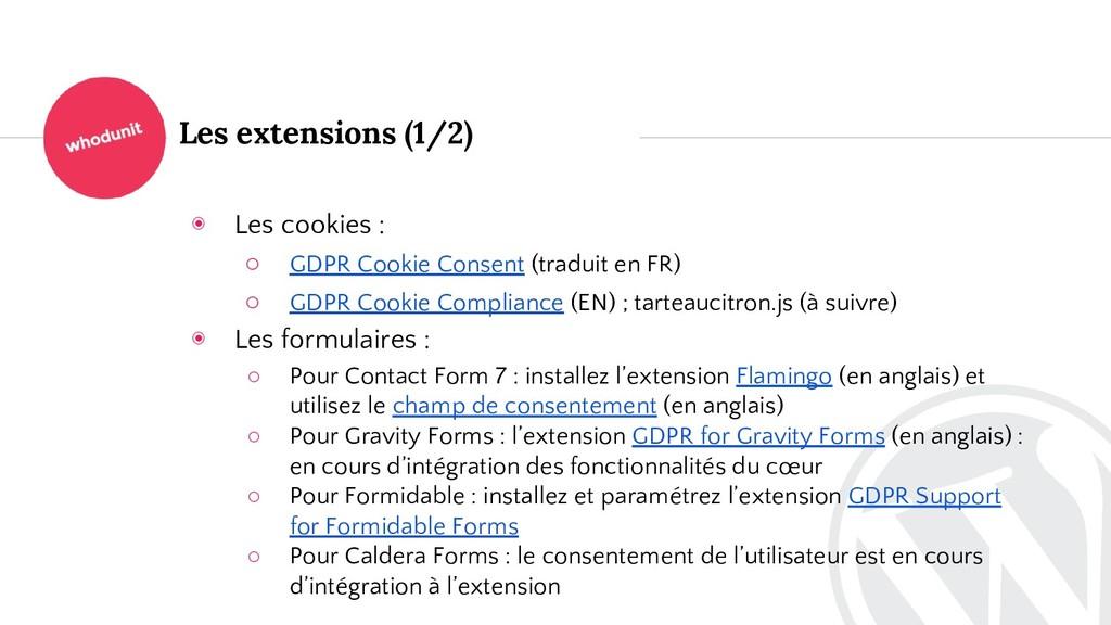 Les extensions (1/2) ◉ Les cookies : ○ GDPR Coo...