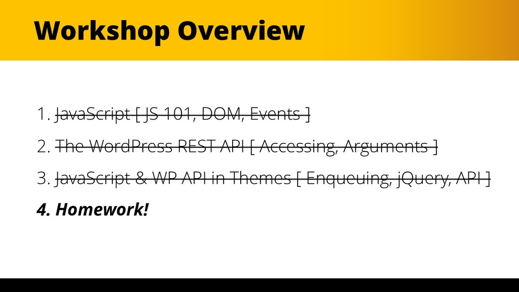 Workshop Overview 1. JavaScript [ JS 101, DOM, ...