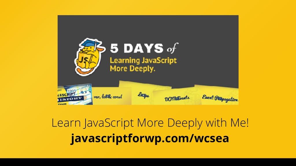 WordCamp Miami 2017 Learn JavaScript More Deepl...