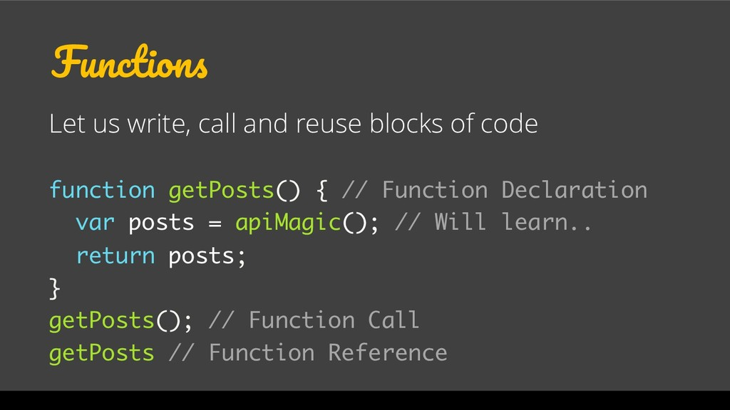 Functions Let us write, call and reuse blocks o...