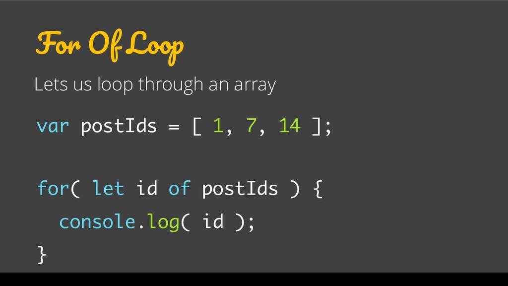For Of Loop Lets us loop through an array var p...