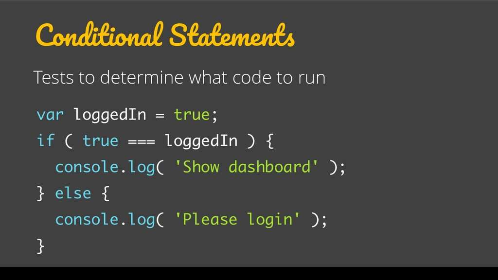 Conditional Statements Tests to determine what ...