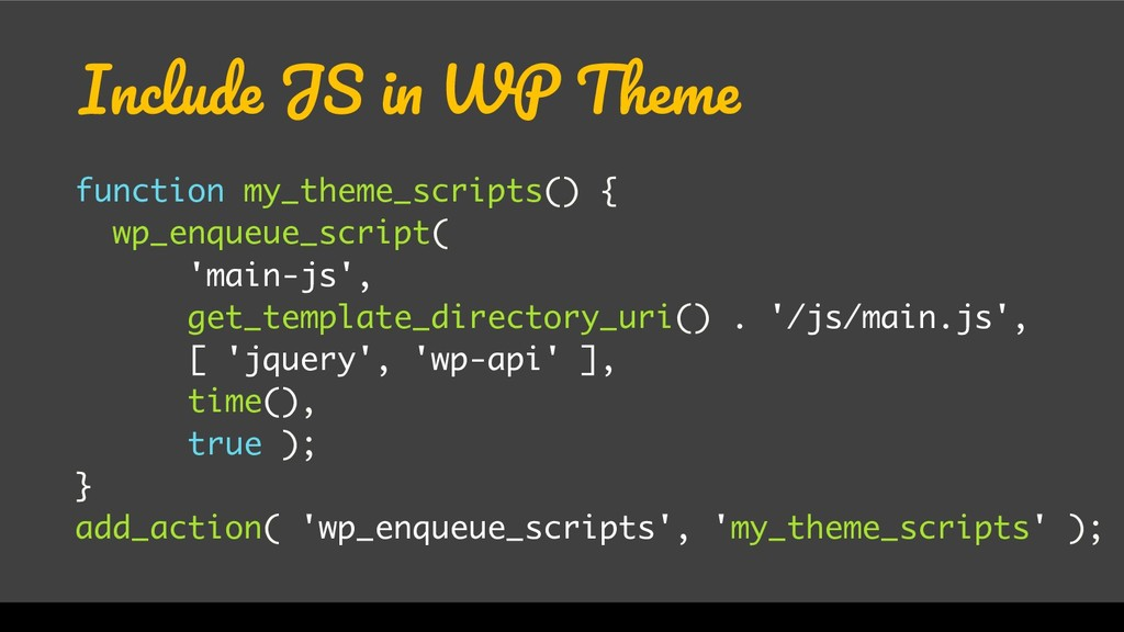 Include JS in WP Theme function my_theme_script...