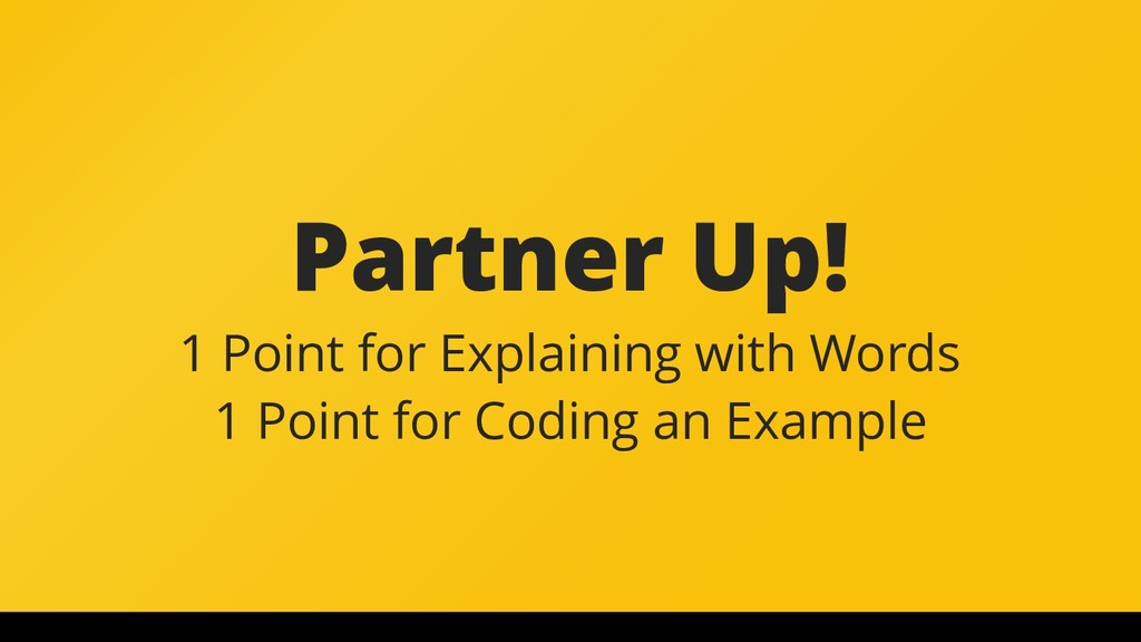 Partner Up! 1 Point for Explaining with Words 1...