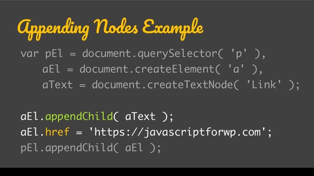 WordCamp Miami 2017 Appending Nodes Example var...