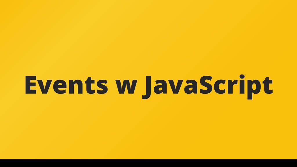 Events w JavaScript