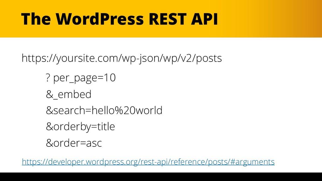 The WordPress REST API https://yoursite.com/wp-...
