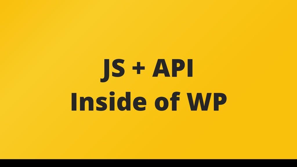 JS + API Inside of WP