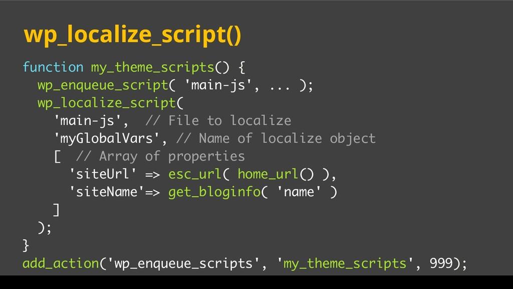 function my_theme_scripts() { wp_enqueue_script...