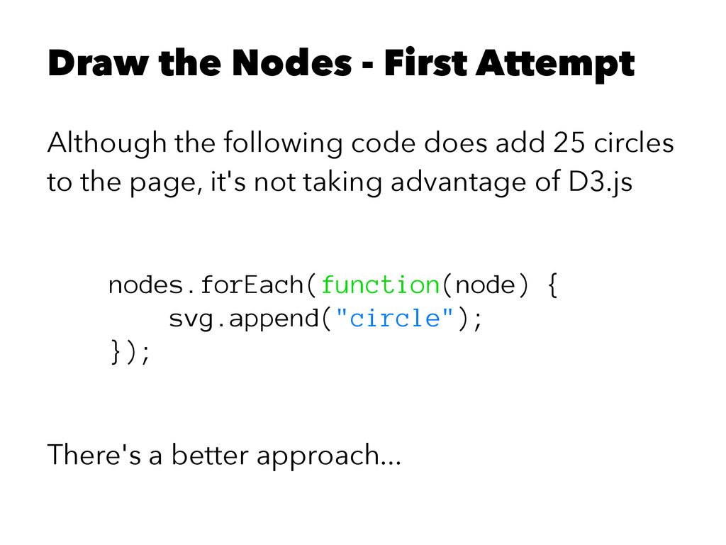 Draw the Nodes - First Attempt Although the fol...