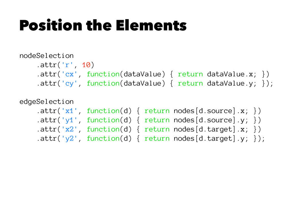 Position the Elements nodeSelection .attr('r', ...