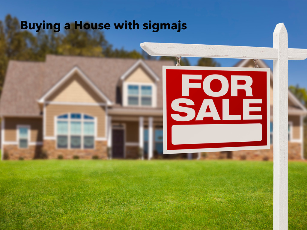 Buying a House with sigmajs