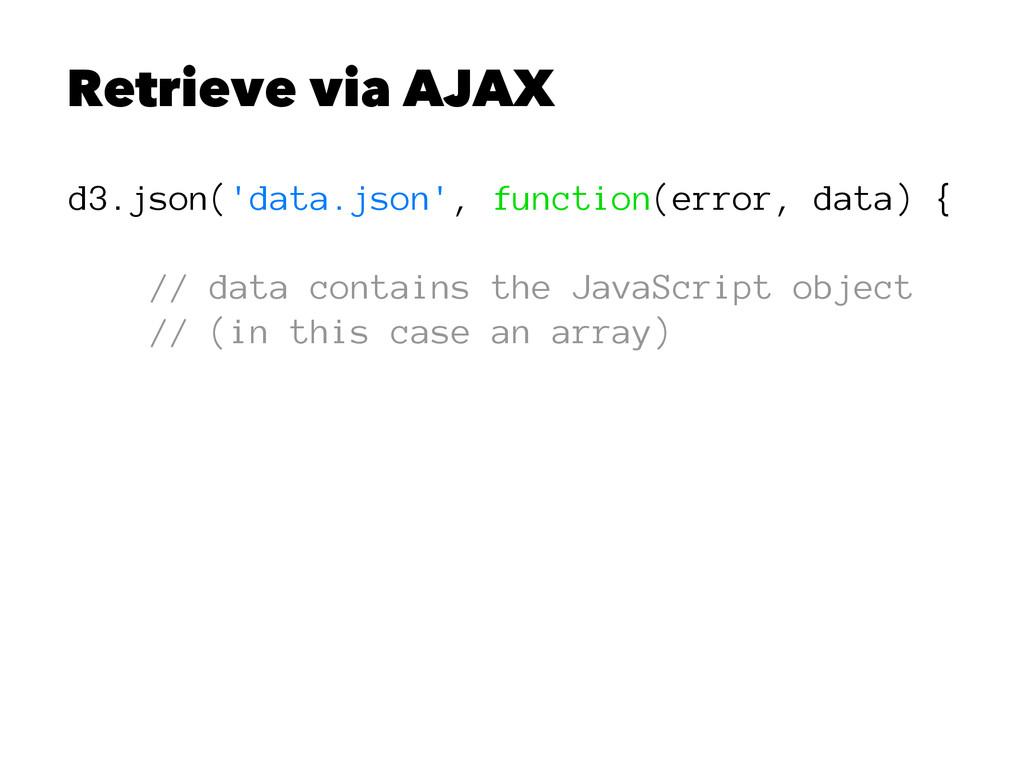 Retrieve via AJAX d3.json('data.json', function...