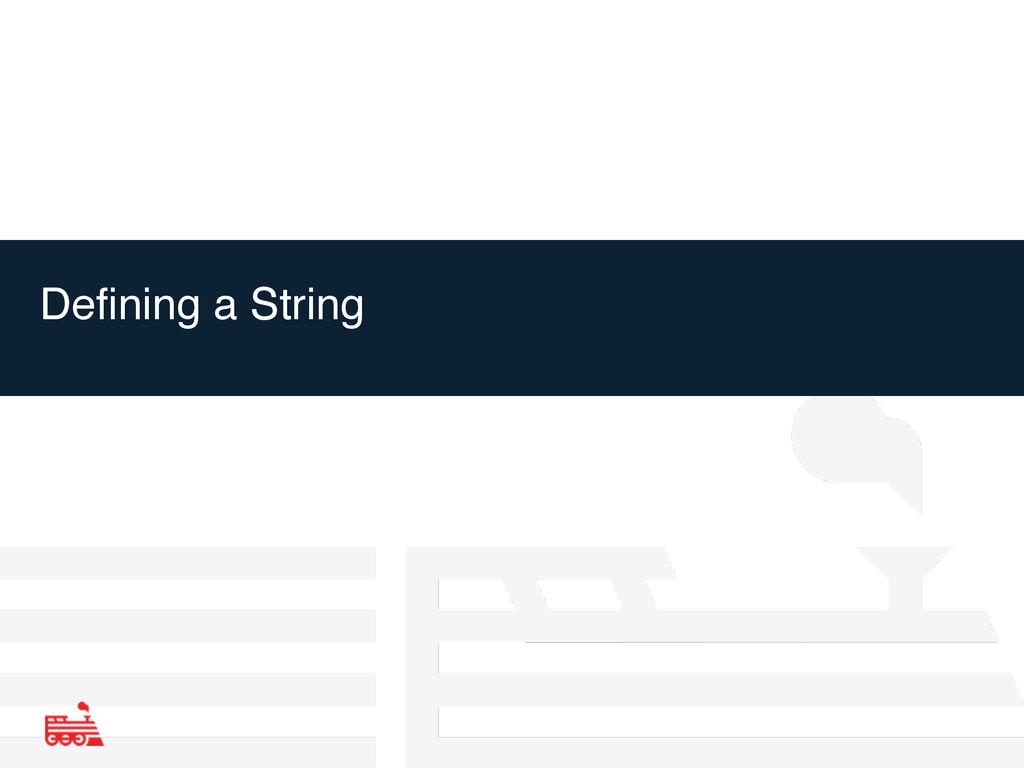 Defining a String