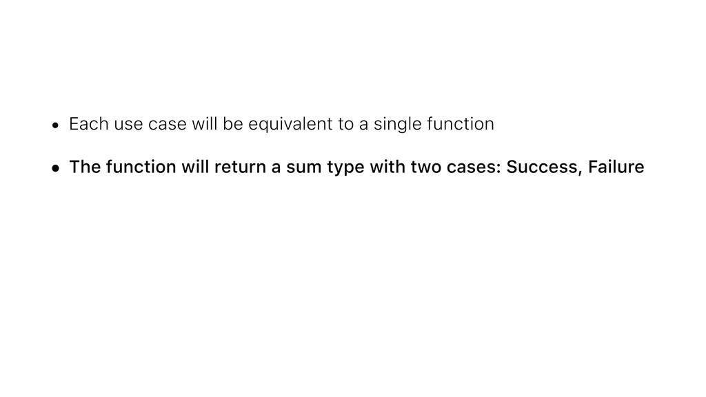 • Each use case will be equivalent to a single ...