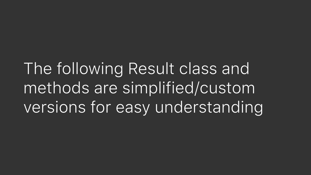 The following Result class and methods are simp...