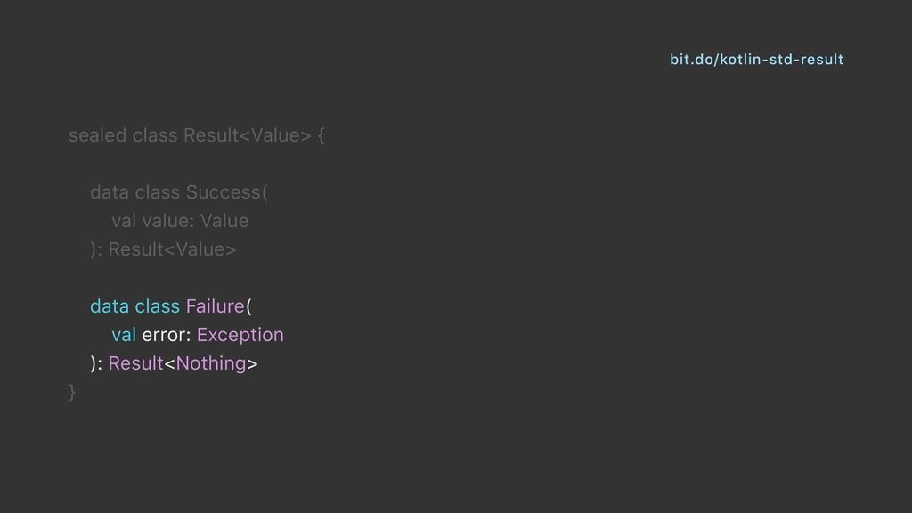 bit.do/kotlin-std-result sealed class Result<Va...
