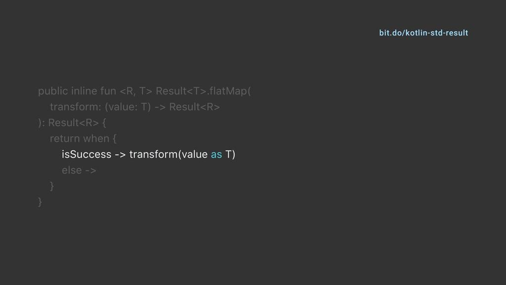 public inline fun <R, T> Result<T>.flatMap( tra...