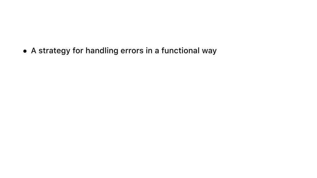 • A strategy for handling errors in a functiona...