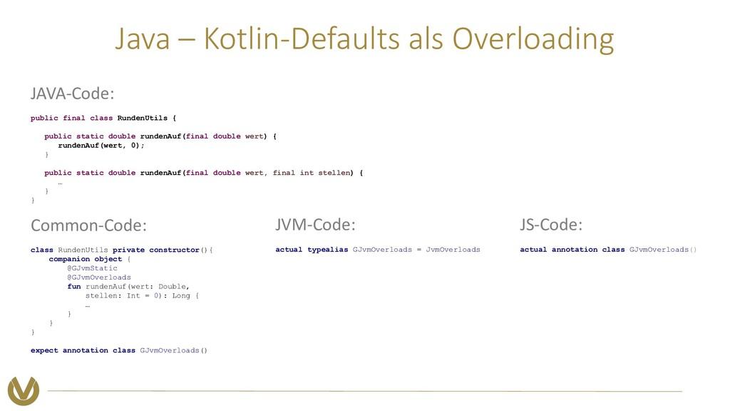 Java – Kotlin-Defaults als Overloading Common-C...