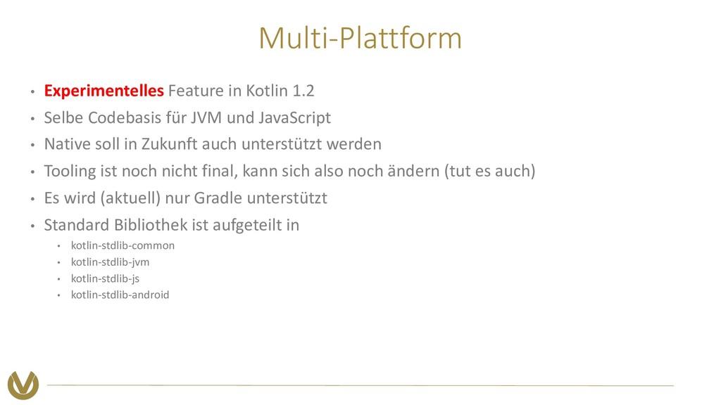 Multi-Plattform • Experimentelles Feature in Ko...
