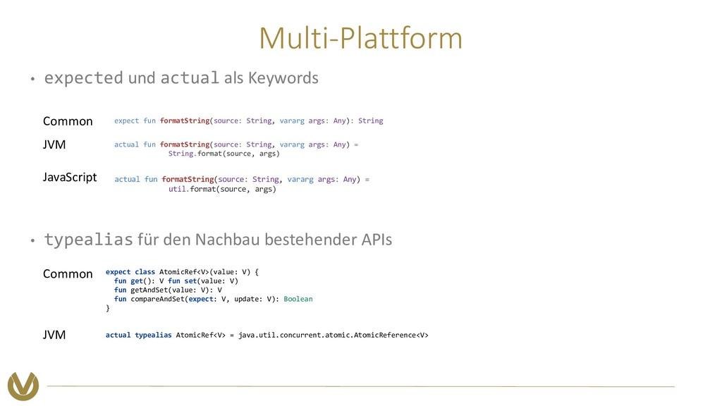 Multi-Plattform • expected und actual als Keywo...